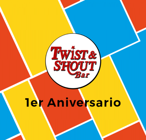 Twist & Shout Bar (1er Aniversario)